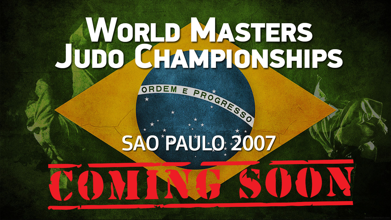 (Coming Soon) 2007 WC Judo Masters | Sao Paulo