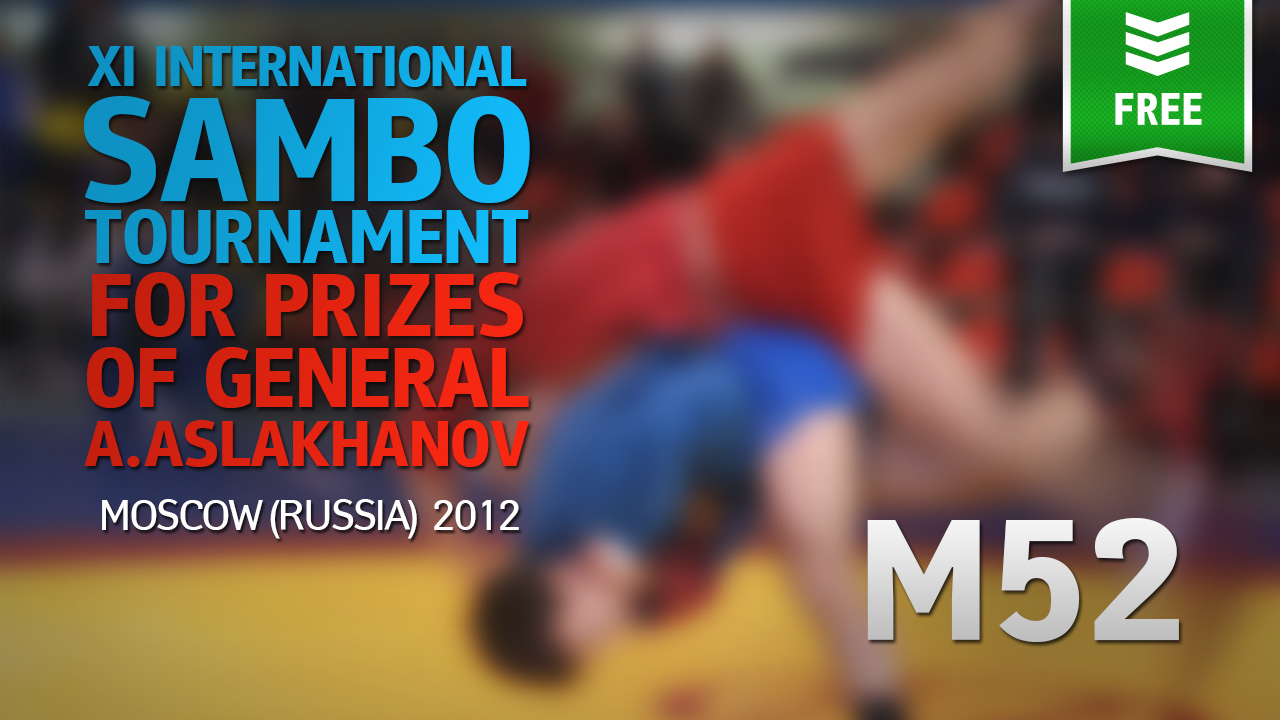 (M52) XI International Sambo Tournament for prizes of general A.Aslakhanov | 2012 Moscow