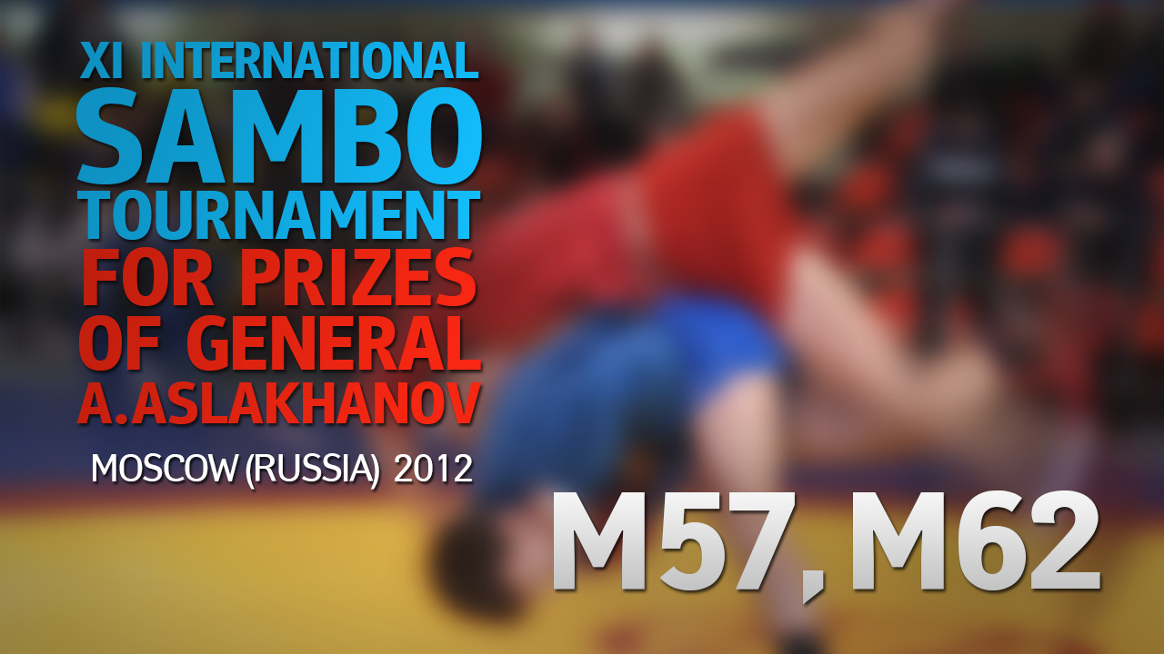 (M57, M62) XI International Sambo Tournament for prizes of general A.Aslakhanov | 2012 Moscow