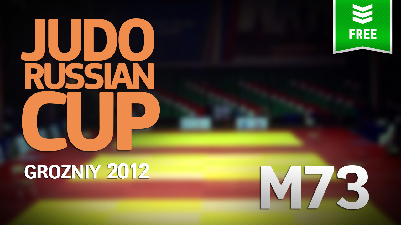 (M73) 2012 Judo Russian Cup | Grozniy (Russia)